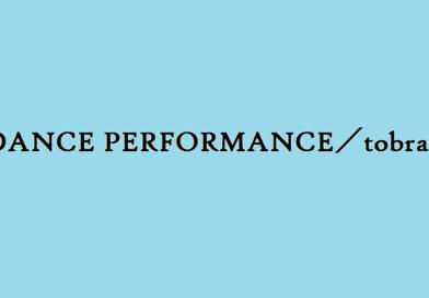 DANCE PERFORMANCE/tobrau